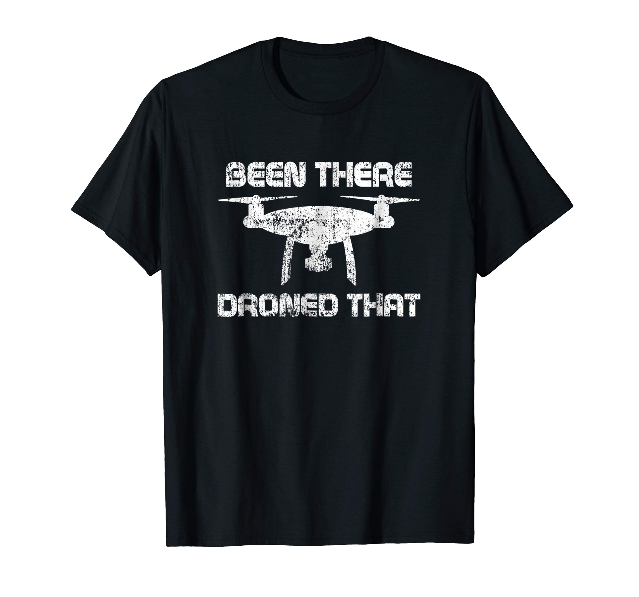 Been-there-droned-that-t-shirt